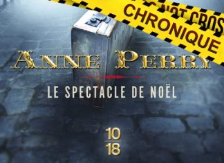 Anne PERRY - Petits crimes de Noel - Le spectacle de Noel