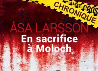 Asa LARSSON - Rebecka Martinsson - En sacrifice Moloch