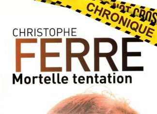Christophe FERRÉ : Mortelle tentation
