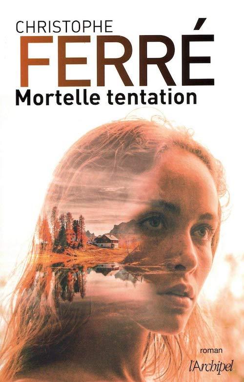 Christophe FERRÉ : Mortelle tentation