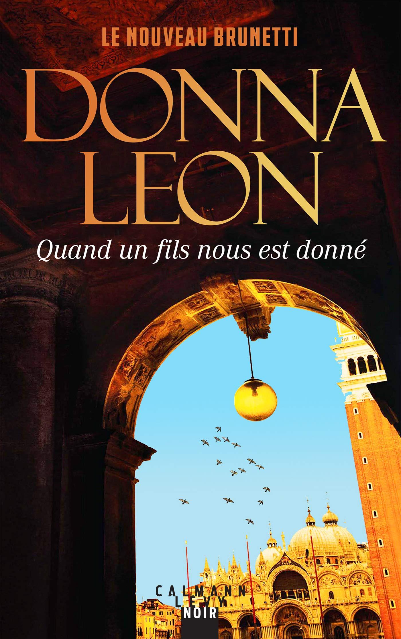 Donna LEON - Commissaire Brunetti - Tome 28 - Quand un fils nous est donne