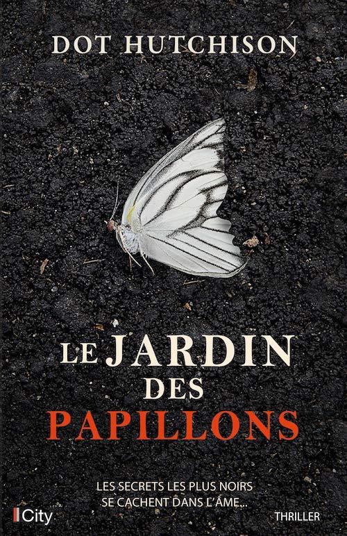 Dot HUTCHISON : Trilogie du Collectionneur - 01 - Le jardin des papillons