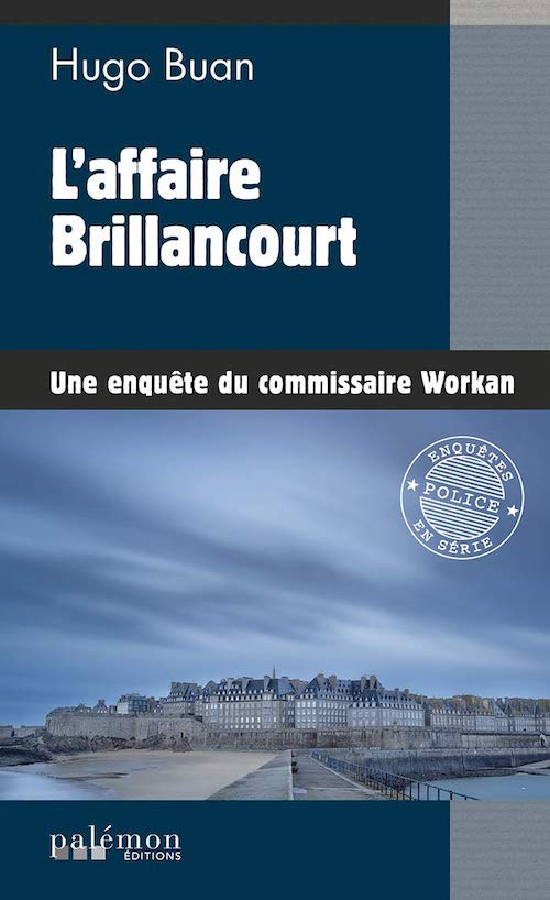 Hugo BUAN - commisaire Workan - 12 - affaire Brillancourt