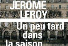 Jérôme LEROY : Un peu tard dans la saison