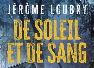 Jérôme LOUBRY : De soleil et de sang