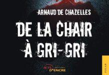 Arnaud de CHAZELLES : De la chair à gri-gri