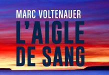 Marc VOLTENAUER : L'aigle de sang