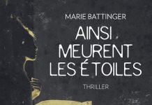 Marie BATTINGER : Ainsi meurent les étoiles