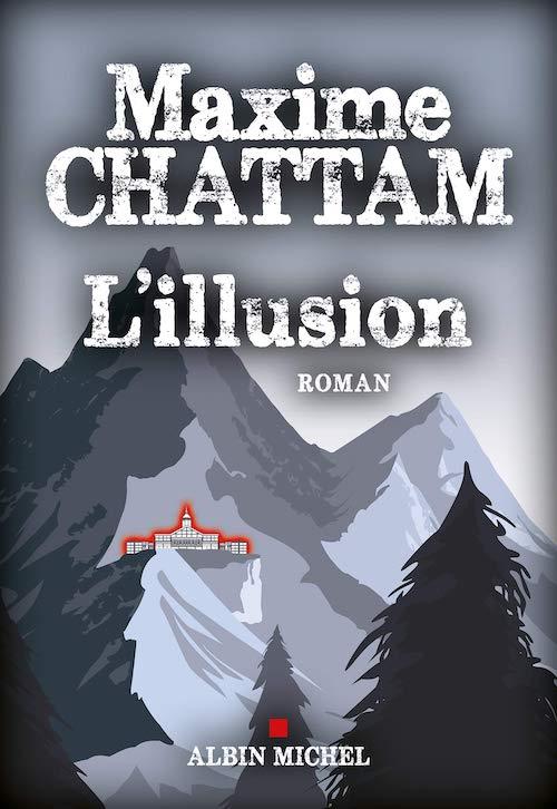 Maxime CHATTAM : L'illusion