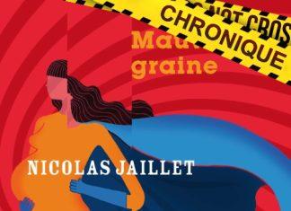 Nicolas JAILLET : Mauvaise graine