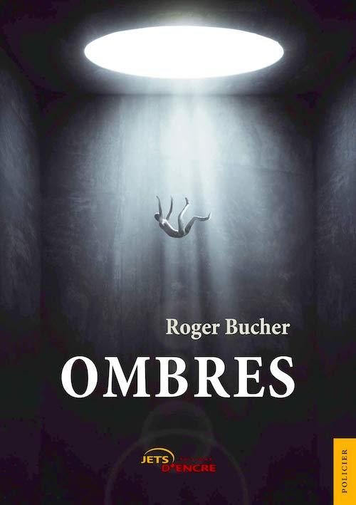 Roger BUCHER : Ombres