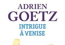 Adrien GOETZ : Une enquête de Pénélope - Intrigue à Venise