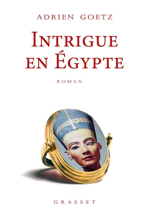 Adrien GOETZ : Une enquête de Pénélope - 5 - Intrigue en Egypte