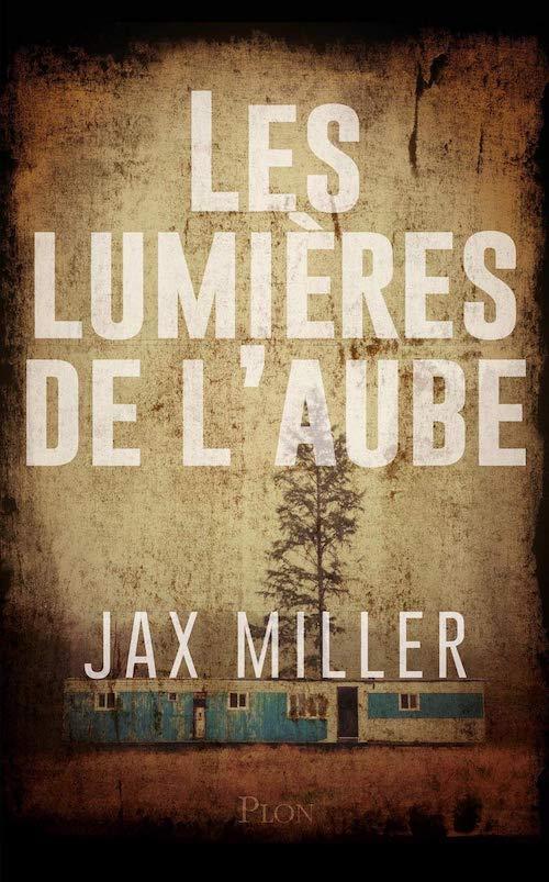 Jax Miller : Les lumières de l'aube