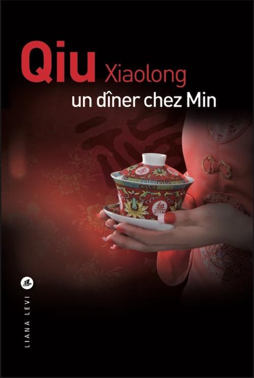 Qiu XIAOLONG : Enquête de Chen Cao - 12 - Un dîner chez Min