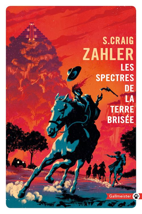 S. Craig ZAHLER : Les spectres de la terre brisée
