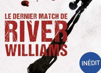 Vincent RADUREAU : Le dernier match de River Williams