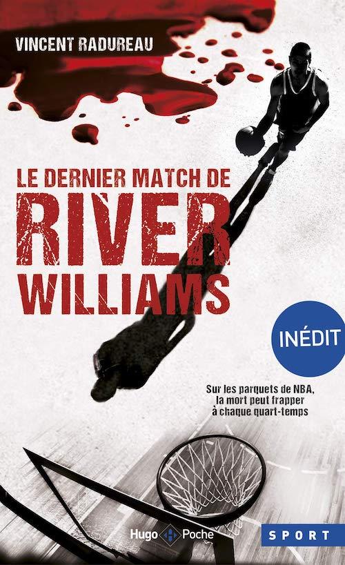 Vincent RADUREAU : Le dernier match de River Williams