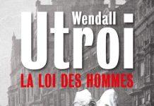 Wendall UTROI : La loi des hommes