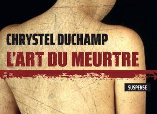 Chrystel DUCHAMP : L'art du meurtre