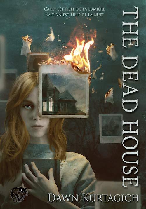 Dawn KURTAGICH : The dead house