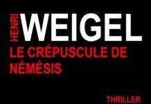 Henri WEIGEL - 03 - crepuscule de Nemesis