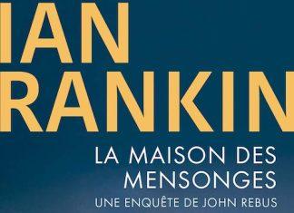 Ian RANKIN : Inspecteur John Rebus - 22 - La maison des mensonges