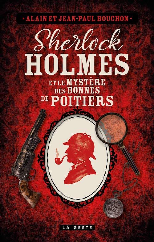 Alain BOUCHON et Jean-Paul BOUCHON : Sherlock Holmes et le mystère des bonnes de Poitiers