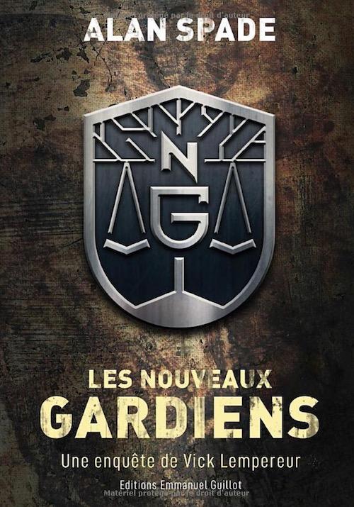 Alan SPADE - Une enquete de Vick Lempereur - Les nouveaux gardiens