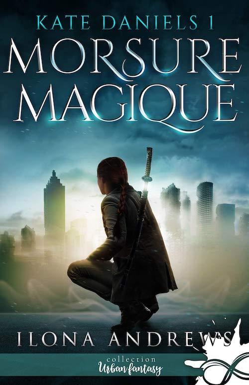 Ilona ANDREWS - Kate Daniels - 1 - Morsure magique