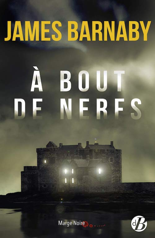 James BARNABY : A bout de nerfs