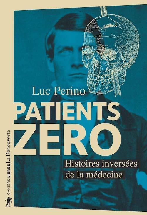 Luc PERINO - Patients zero-