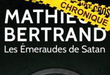Mathieu BERTRAND : Les émeraudes de Satan