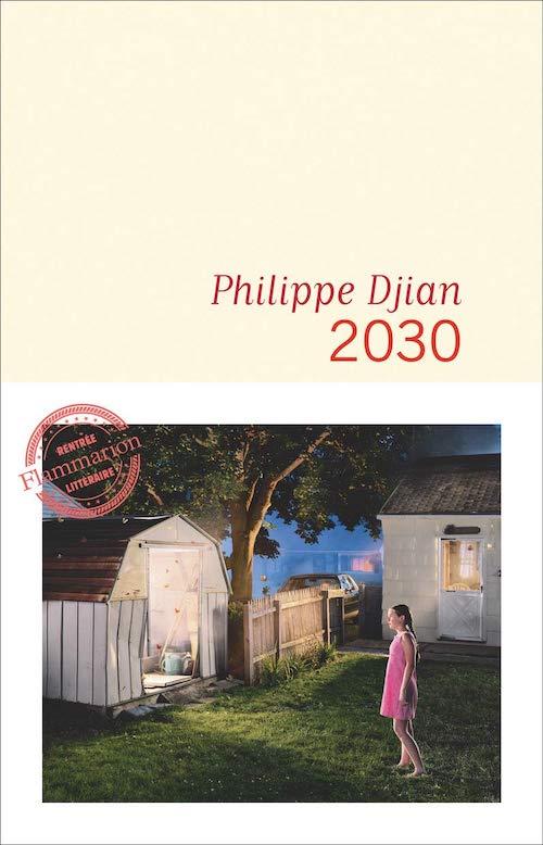 Philippe DJIAN : 2030
