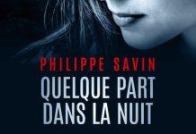 Philippe SAVIN : Quelque part dans la nuit
