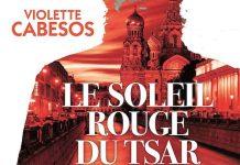Violette CABESOS : Le soleil du Tsar