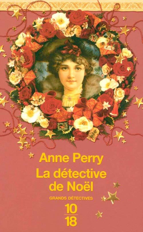 Anne PERRY : Petits crimes de Noël - La détective de Noël