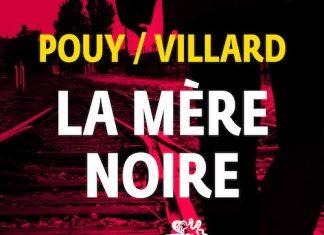 Jean-Bernard POUY, Marc VILLARD : La mère noire
