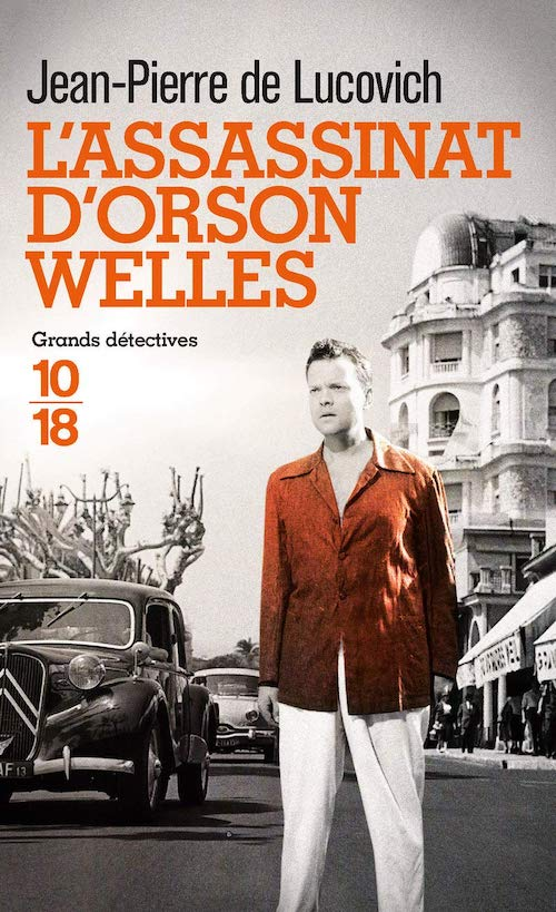 Jean-Pierre DE LUCOVICH : L'assassinat d'Orson Welles