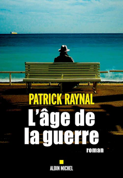 Patrick RAYNAL : L'âge de la guerre