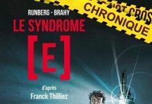 Sylvain RUNBERG et Luc BRAHY : Le syndrome [E] d'après le roman de Franck Thilliez