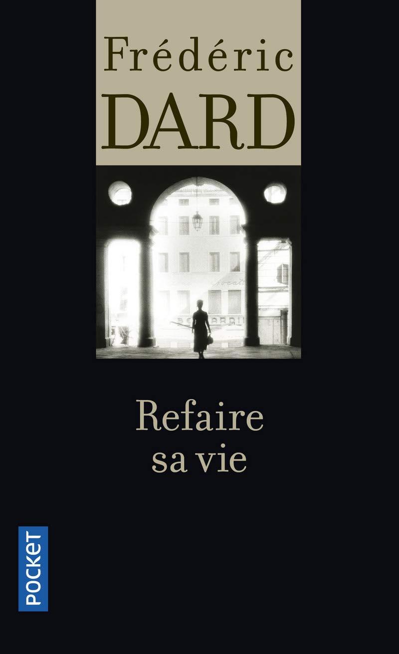 Frederic DARD - Refaire sa vie