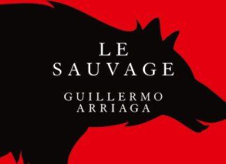 Guillermo ARRIAGA : Le sauvage