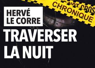 Hervé LE CORRE : Traverser la nuit