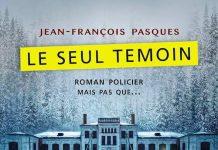 Jean-François PASQUES : Le seul témoin