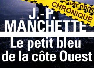 Jean-Patrick MANCHETTE : Le petit bleu de la côte Ouest