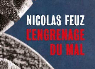 Nicolas FEUZ : L'engrenage du mal
