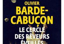 Olivier BARDE-CABUÇON : Le cercle des rêveurs éveillés