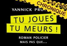 Yannick PROVOST : Tu joues, tu meurs ?!
