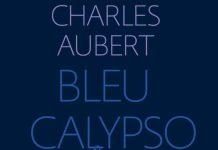 Charles AUBERT : 1 - Bleu Calypso